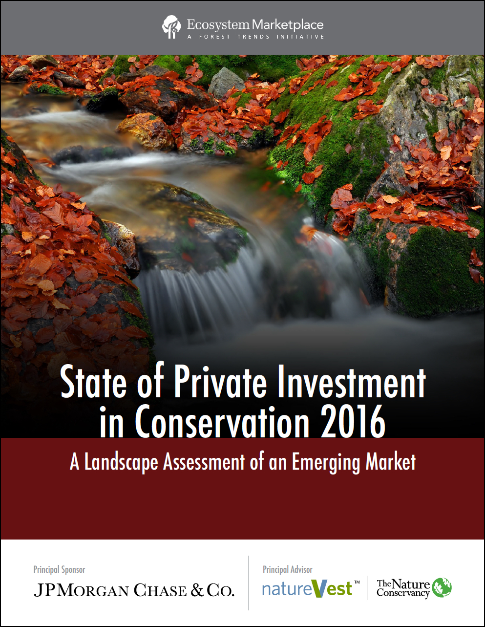 State of Private Investment in Conservation 2016: A Landscape Assessment of an Emerging Market